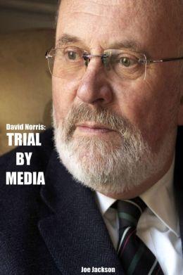 David Norris: Trial By Media