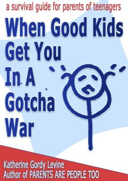 When Good Kids Get You In A Gotcha War