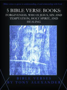 5 Bible Verse Books: Forgiveness, Who is Jesus, Sin and Temptation, Holy Spirit, and Healing
