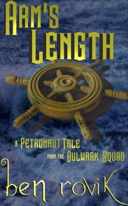 Arm's Length: A Petronaut Tale From The Bulwark Squad