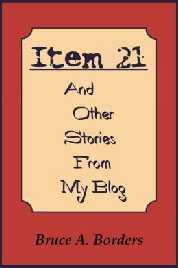 Item 21 And Other Stories From My Blog