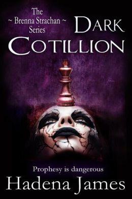 Dark Cotillion (First in the Brenna Strachan Series)