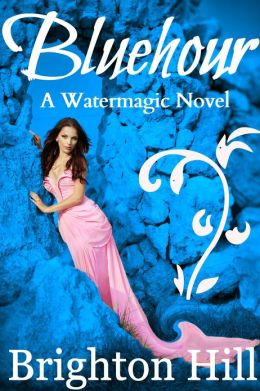 Bluehour (Watermagic Series, #1)
