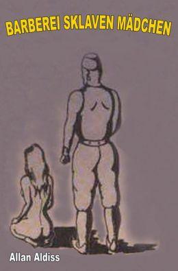 Barberei Sklaven Maedchen: Eine lesbische BDSM roman