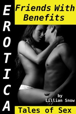 Erotica: Friends With Benefits, Tales of Sex