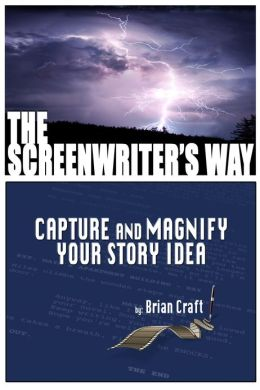 The Screenwriters Way: Capture and Magnify Your Story Idea