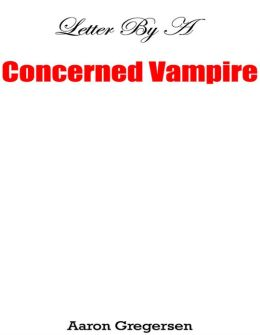 Letter By a Concerned Vampire