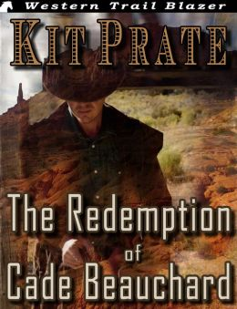 The Redemption of Cade Beauchard