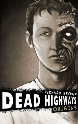 Dead Highways: Origins (A Post-Apocalyptic Zombie Adventure)