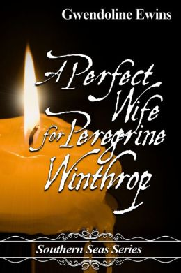 A Perfect Wife For Peregrine Winthrop