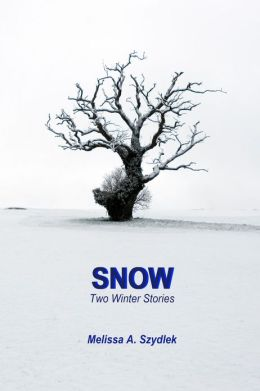 Snow: Two Winter Stories