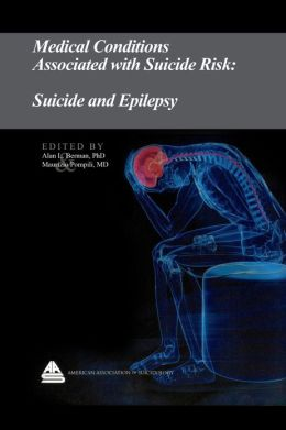 Medical Conditions Associated with Suicide Risk: Suicide and Epilepsy