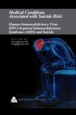 Medical Conditions Associated with Suicide Risk: Human Immunodeficiency Virus (HIV) / Acquired Immunodeficiency Syndrome (AIDS) and Suicide