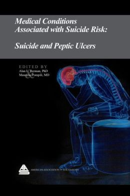 Medical Conditions Associated with Suicide Risk: Suicide and Peptic Ulcers