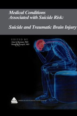 Medical Conditions Associated with Suicide Risk: Suicide and Traumatic Brain Injury