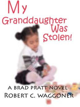 My Granddaughter was Stolen!