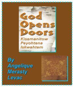 The writing of God Opens Doors: Kisemanitow Peyohtena Iskwahtem