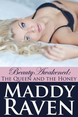 Beauty Awakened: The Queen and the Honey (Beauty Awakened #1)