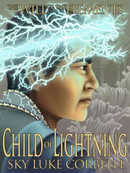Child of Lightning (The Will of the Elements, Book 3)