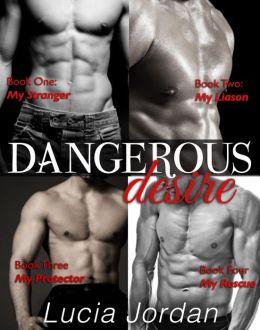 Dangerous Desire - (Romantic Suspense) Complete Collection