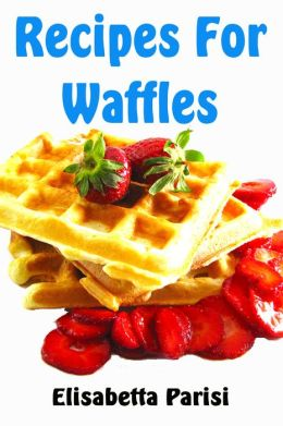 Recipes for Waffles
