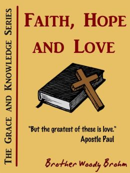 Faith, Hope and Love (Grace and Knowledge Series)