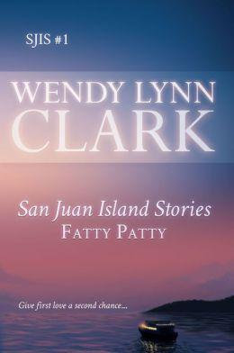 Fatty Patty: A Romantic Short Story (San Juan Island Stories #1)
