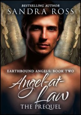 Angel-at-Law: The Prequel (Earthbound Angels Book 2)