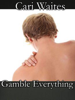 Gamble Everything