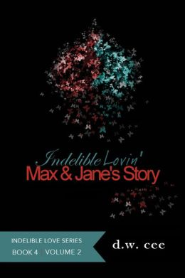 Indelible Lovin': Max & Jane's Story Vol. 2