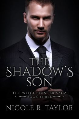 The Shadow's Son (Book Three in the Witch Hunter Saga)