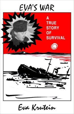 Eva's War: A True Story of Survival