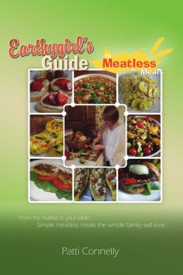 Earthy Girl's Guide to Meatless Meals