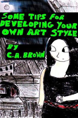 Some Tips For Developing Your Own Art Style