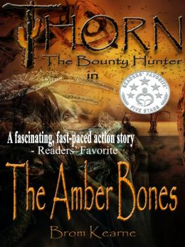 Thorn the Bounty Hunter in the Amber Bones