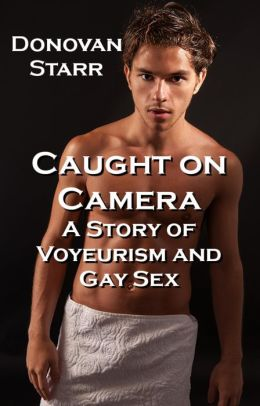 Caught on Camera: A Tale of Voyeurism and Gay Sex