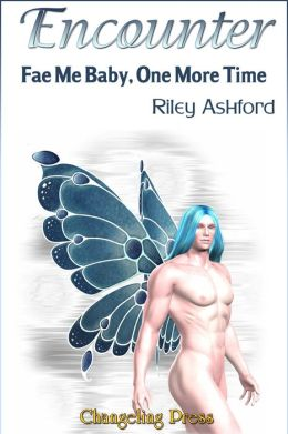 Encounter: Fae Me Baby, One More Time