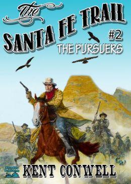 The Pursuers (A Santa Fe Trail Western #2)