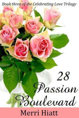 28 Passion Boulevard (Book three of the Celebrating Love Trilogy)