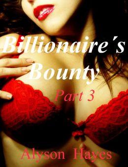 Billionaire's Bounty, Part 3 (BBW Billionaire Erotic Romance)