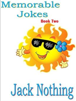 Memorable Jokes Book Two