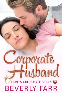 Corporate Husband (Love and Chocolate Series)