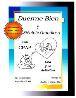 Duerme Bien y Sientete Grandioso Con CPAP * Segunda Edición