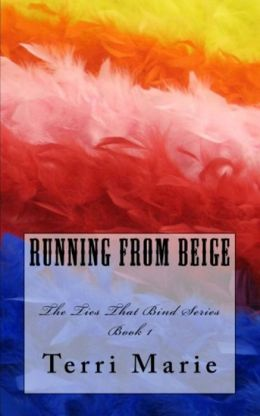 Running from Beige, The Ties That Bind Series, Book 1