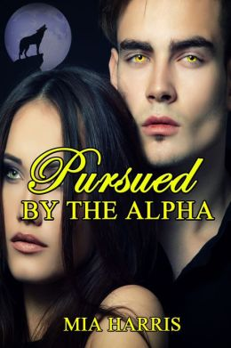 Pursued By The Alpha (BBW Paranormal Erotic Romance - Werewolf Mate)