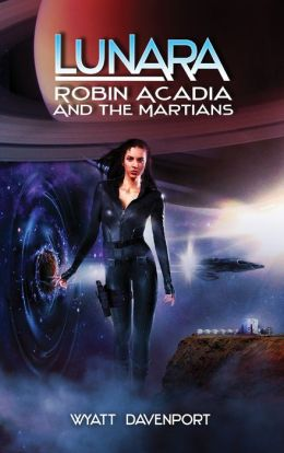 Lunara: Robin Acadia and the Martians