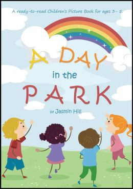 A Day In The Park: A Ready-To-Read Children's Picture Book For Ages 3 to 5