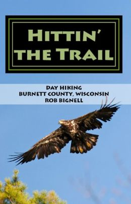 Hittin' the Trail: Day Hiking Burnett County, Wisconsin