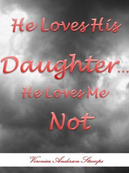 He Loves His Daughter, He Loves Me Not