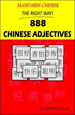 Mandarin Chinese The Right Way! 888 Chinese Adjectives